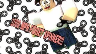 1000 MPH FIDGET SPINNER IN ROBLOX?! - Robloxian Highschool