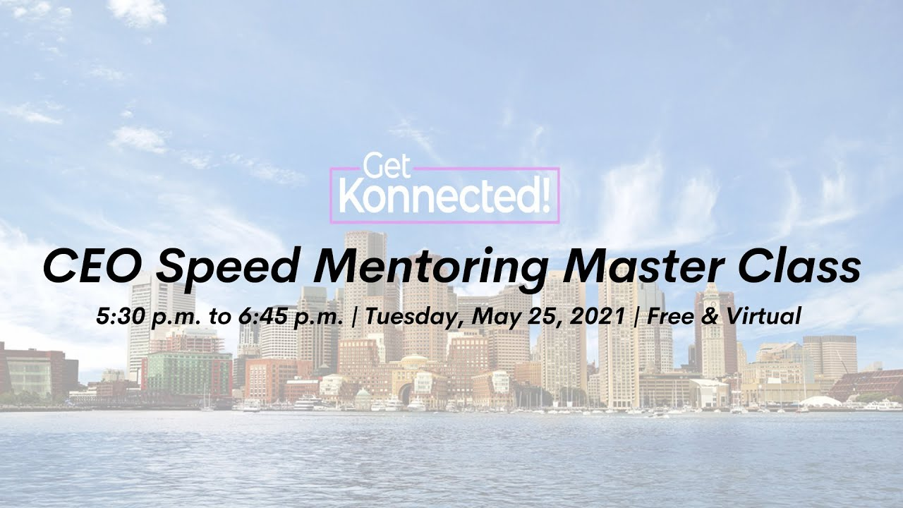 Get Konnected! Mentoring Series presents: CEO Speed Mentoring Master Class