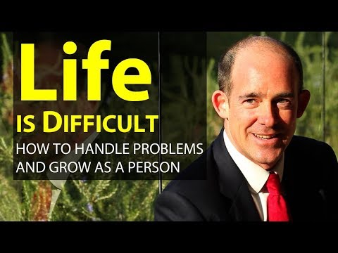 Life is Difficult. How to Handle it...