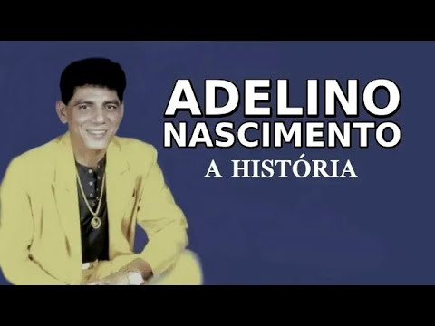 A HISTÓRIA DE ADELINO NASCIMENTO - YouTube