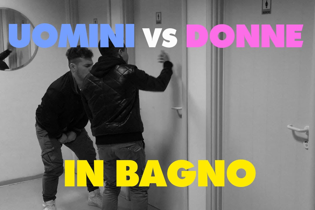 Uomini vs donne in bagno quelli dei video youtube
