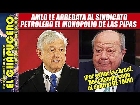 AMLO aprovecha debilidad de Deschamps para quitarle todo el poder al sindicato petrolero