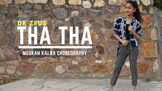 Dr Zeus - Tha Tha Official Song Ft. Preet Singh | Dance Choreography | Muskan Kalra