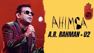 Ahimsa Live | A.R. Rahman | U2 | AR Ameen | Various Artists
