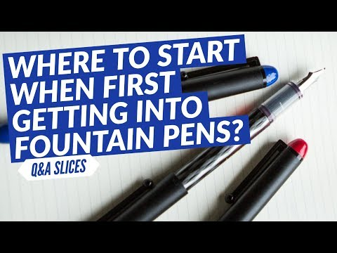 Q&A Slices: Where to start when first getting into fountain pens?