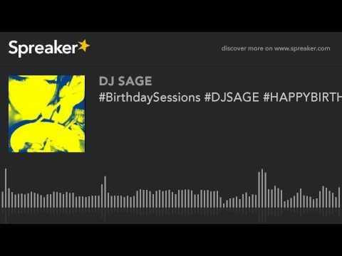 #BirthdaySessions #DJSAGE #HAPPYBIRTHDAY (part 1 of 3)