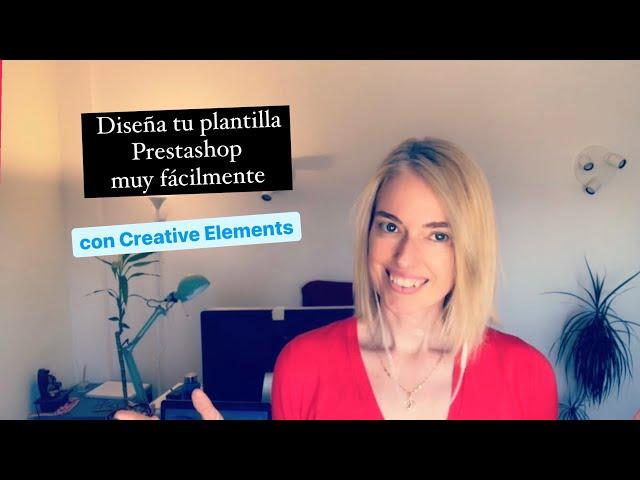 Diseña la plantilla de tu Prestashop muy fácilmente con Creative Elements