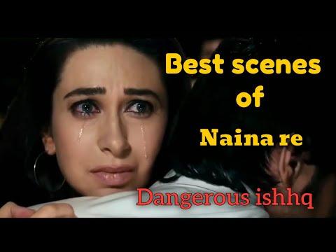 Dangerous Ishhq   Naina Re   Best Scenes   Karishma Kapoor  
