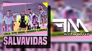 Lérica X Demarco Flamenco X Nyno Vargas  - Salvavidas (dj fran master EDT)