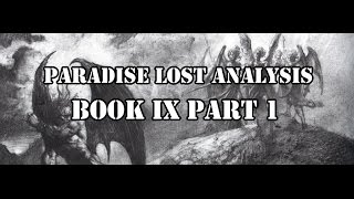 Paradise Lost Analysis Book IX Part 1