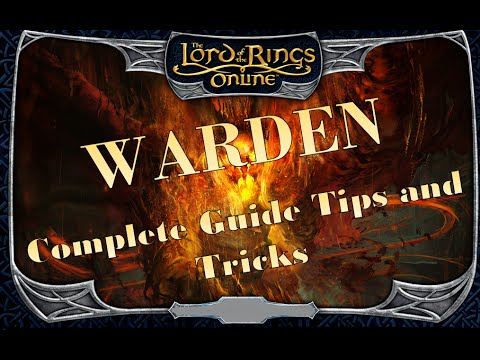 LOTRO Warden Full Guide Tips and Tricks