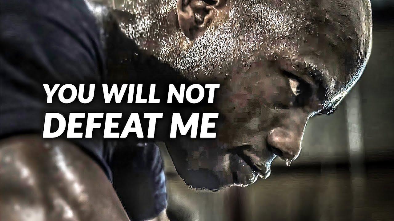 YOU WILL NOT DEFEAT ME - Powerful Motivational Speech