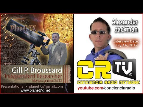 🌎PLANET-7X July 14, 2017 UPDATE Gill Broussard with Alex Backman