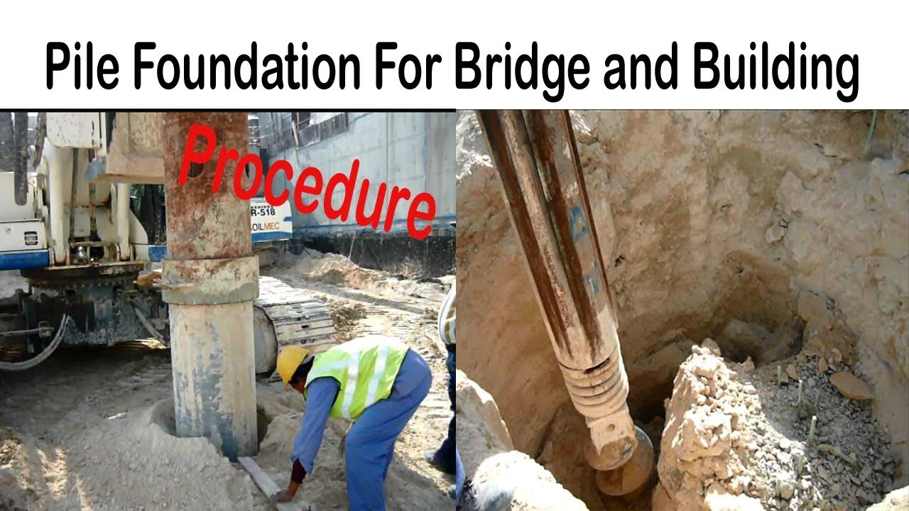 Pile foundation construction for bridge and building for Procedure to build a house