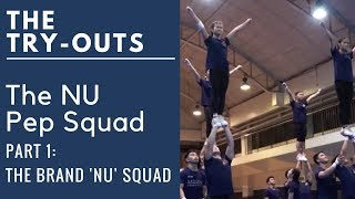 THE TRYOUTS: The NU Pep Squad (Part 1: The Brand 'NU' Squad)