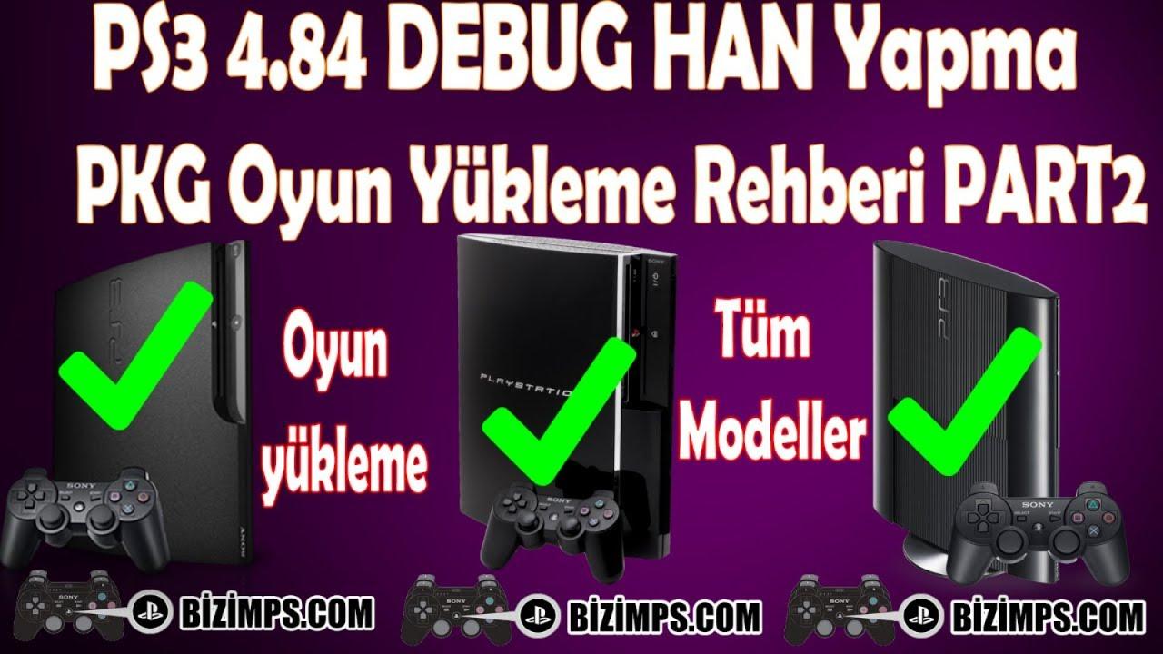 PS3 4 84 HFW (Hybrid Firmware) DEBUG HEN Yapma PKG Oyun Yükleme Rehberi TÜM  Modellerde PART 2