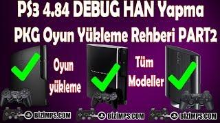 PS3 4.84 HFW (Hybrid Firmware)  DEBUG HEN Yapma PKG Oyun Yükleme Rehberi TÜM Modellerde PART 2