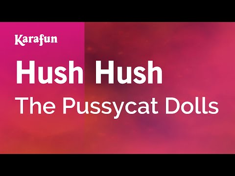 Karaoke Hush Hush - The Pussycat Dolls *