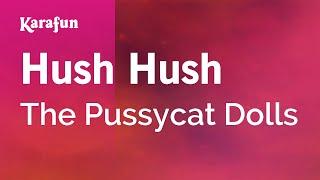 Karaoke Hush Hush - The Pussycat Dolls *