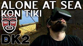 Oculus Rift DK2 - Alone at Sea (Kon Tiki)