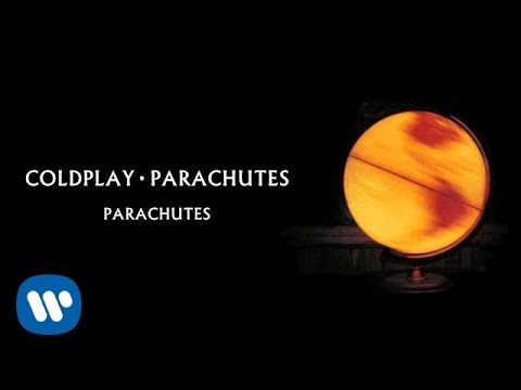 Coldplay - Parachutes (Parachutes) - Parachutes is taken from Coldplay's 2000 album, Parachutes.