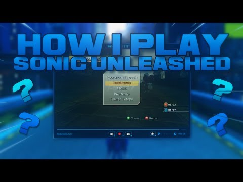 How I Play On Sonic Unleashed [PC]