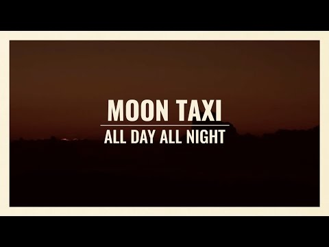Moon Taxi - All Day All Night [Audio]