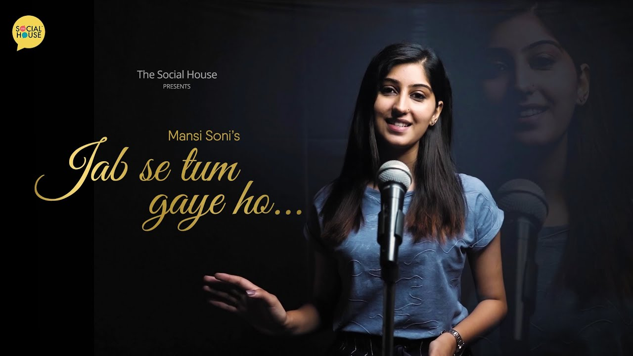 Jab Se Tum Gaye Ho by Mansi Soni | The Social House Poetry | Whatashort