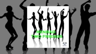 Renbad Two Friends Original Mix.mp3