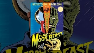Mystery Science Theater 3000: Track of the Moon Beast