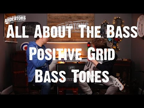 All About The Bass - Positive Grid Bass Tones