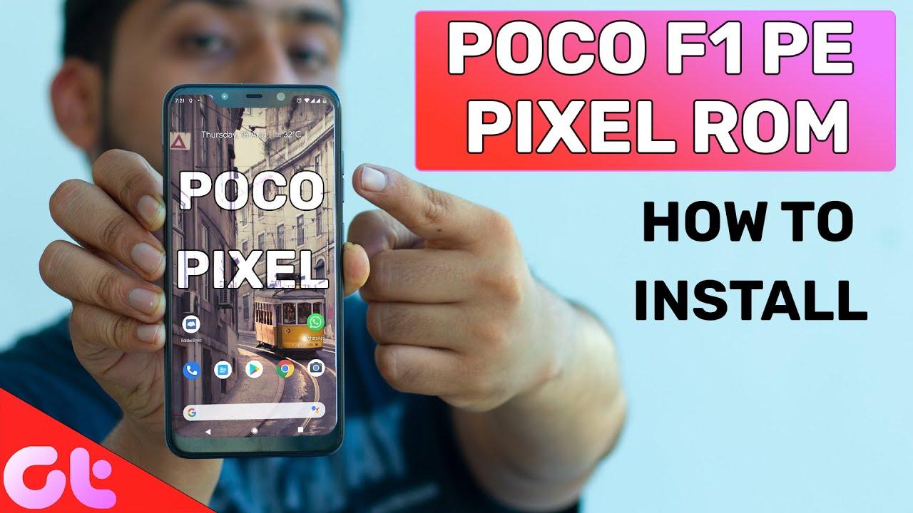 How to Install Google Pixel ROM on Poco F1 & K20 Pro | Stock Android,  Google Camera | GT Hindi