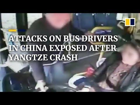String of attacks on bus drivers come to light after fatal China Yangtze crash