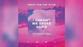 Death Cab for Cutie - I Dreamt We Spoke Again (The Scientist Remix)
