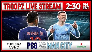 PSG 1-2 MAN CITY | WATCHALONG W/TROOPZ, FRANK THE TANK, BIG CAT & BIG EV | PRESENTED BY HEINEKEN