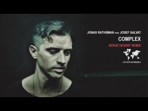 Jonas Rathsman Feat. Josef Salvat - Complex (Serge Devant Remix)