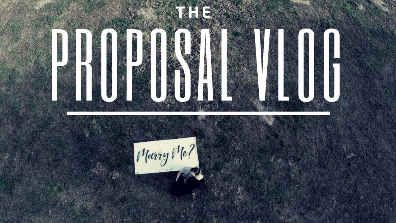 THE PROPOSAL VLOG