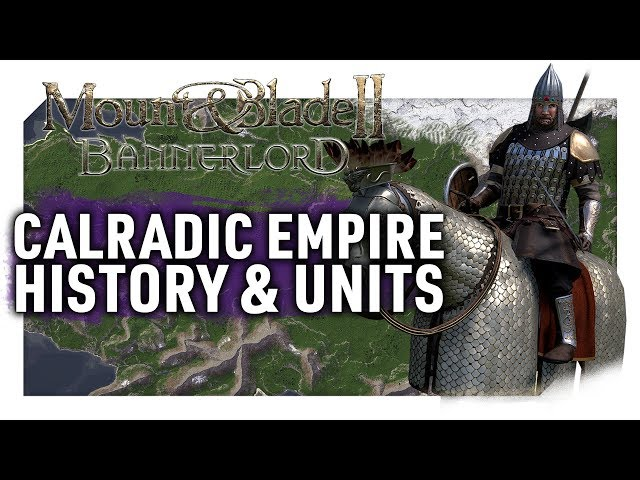 THE CALRADIC EMPIRE | Mount & Blade II: Bannerlord History & Units Documentary