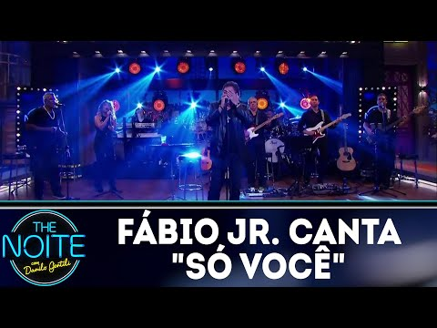 Fábio Jr. canta 'Só você' | The Noite (12/03/18)
