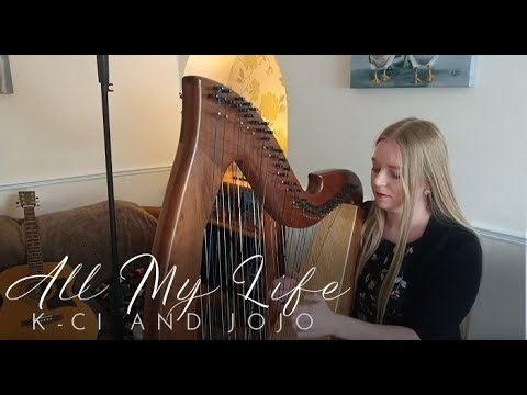All My Life - K- Ci and JoJo (Harp Cover)