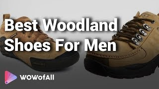 Best Woodland Shoes For Men in India: Complete List with Features, Price Range & Details