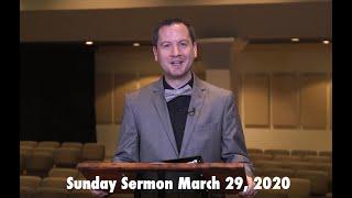 Sunday Sermon March 29, 2020
