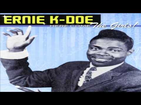 Ernie K Doe - Here Come The Girls