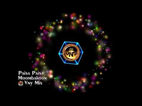 Paisa Paisa Moombahton Vny Mix