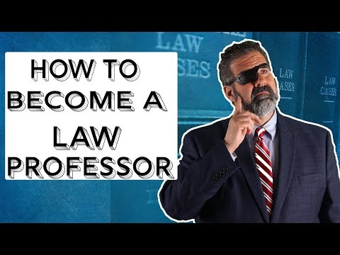 How to Become a Law Professor