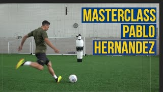 THE HERNANDEZ MASTERCLASS! ⚽️🙋🏻♂️  LEARN TO PABLO!✅