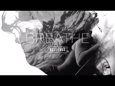 Bellevue - Breathe