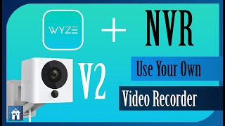 Recording WYZE Camera Footage on your PC or NVR / DVR using RTSP