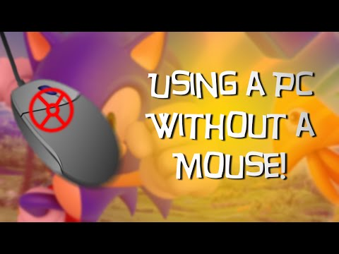 Using a PC without a mouse! (200 Subs/2 Year Channel Anniversary!)