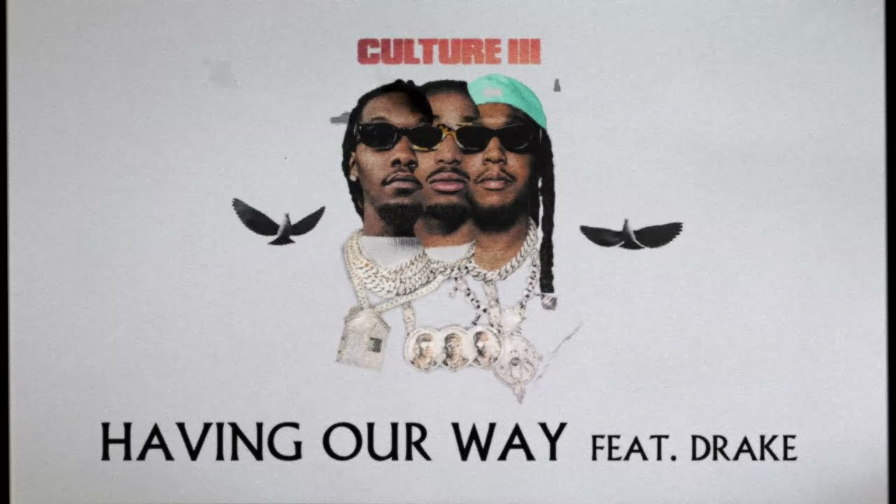 Download Migos Feat. Drake - Having Our Way (Official Audio)